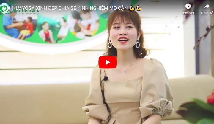 Cảm xúc chân thực về đôi mắt sau phẫu thuật xóa cận của cô HLV Yoga Hà Lee