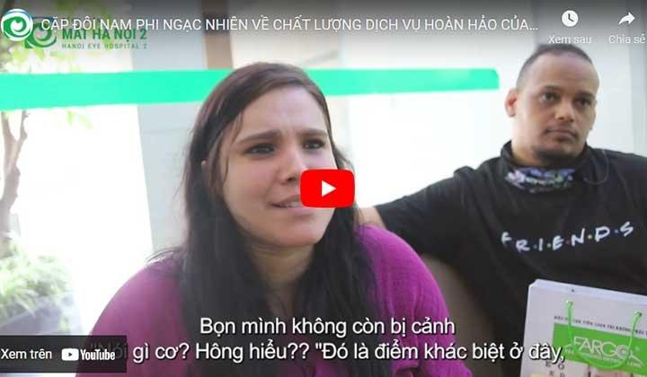 Cặp đôi Nam Phi ngạc nhiên về chất lượng dịch vụ hoàn hảo của Mắt Hà Nội 2