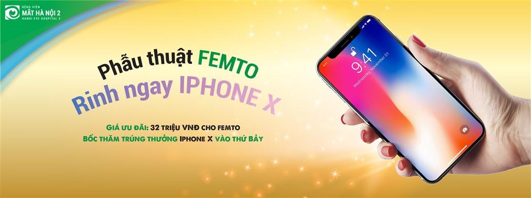 PHẪU THUẬT FEMTO NHẬN NGAY IPHONE X